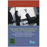 Aplicação Prática de Gestão de Pessoas por Competências - Rogério Leme