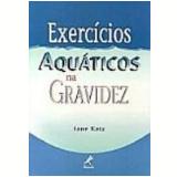 Exercícios Aquáticos na Gravidez - Jane Katz