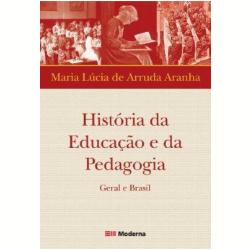 Livros - História da Educação e da Pedagogia - Maria Lucia de Arruda Aranha - 8516050203
