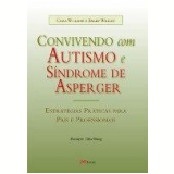 Convivendo com Autismo e Síndrome de Asperger - Barry Wright, Chris Williams