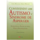 Convivendo com Autismo e Síndrome de Asperger - Barry Wright, Chris Williams