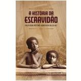 A História da Escravidão - Olivier Pétré-Grenouilleau