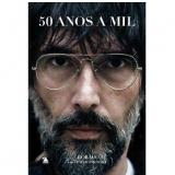 50 Anos a Mil - Lobão, Claudio Tognolli