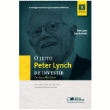 O Jeito Peter Lynch de Investir - Peter Lynch, John Rothchild