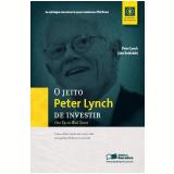 O Jeito Peter Lynch de Investir - Peter Lynch, John Rothchild