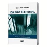 Direito Eleitoral - José Jairo Gomes