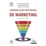 Comunicação Integrada de Marketing - Perrotti Pietrangelo Pasquale, Cláudio Lammardo Neto, Celso Luiz de Carvalho ...