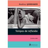 Tempos de Reflexão  - Nadine Gordimer