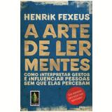 A Arte de Ler Mentes - Henrik Fexeus
