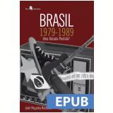 Brasil, 1979-1989 (Ebook) - Jadir Peçanha Rostoldo
