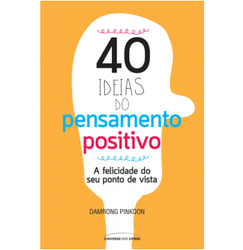 40 ideias do pensamento positivo (Ebook)