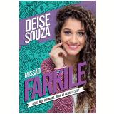 Missão Farkile - Deise Souza