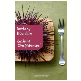 Cozinha Confidencial - Anthony Bourdain
