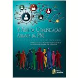 A Arte da Comunicação Através da PNL - Marco Túlio, Rodrigues Costa, Alexandre Alves De Campos