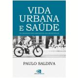 Vida Urbana e Saúde - Paulo Saldiva