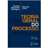 Teoria Geral do Processo - Horácio Wanderlei Rodrigues, Eduardo Lamy