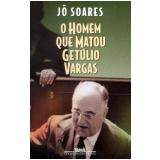 O Homem que Matou Getúlio Vargas - Jô Soares