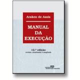 Manual da Execução - Araken de Assis