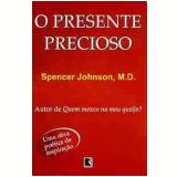 O Presente Precioso - Spencer Johnson