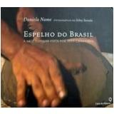 Espelho do Brasil - Daniela Name, Selmy Yassuda
