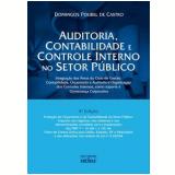 Auditoria, Contabilidade e Controle Interno no Setor  Público - Domingos  Poubel De Castro