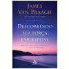 Descobrindo Sua For�a Espiritual