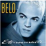 Grandes Sucessos - Belo - Eternamente (CD) - Belo