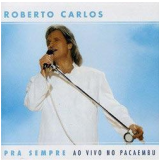 Roberto Carlos Pra Sempre - Ao Vivo No Pacaembú (CD) - Roberto Carlos