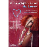 Coração Azul De Luisa - Patrícia Engel Secco
