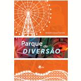 Parque de Diversão (Ebook) - Roberto César Ferreira