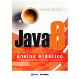 Java 8 - Ensino Didatico - Desenvolvimento E - Sergio Furgeri