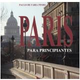 Paris Para Principiantes - Paulo de Faria Pinho