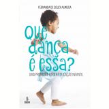 Que dança é essa? (Ebook) - Fernanda de Souza Almeida