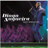 Diogo Nogueira - Alma Brasileira (CD) - Diogo Nogueira