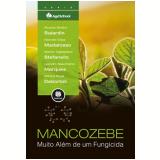 Mancozebe - Muito Além de um Fungicida - Ricardo Silveiro Balardin, Marcelo Gripa Madalosso, Marlon Tagliapietra Stefanello ...