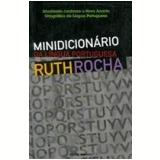 Minidicionário da Língua Portuguesa Ruth Rocha - Ruth Rocha