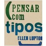 Pensar com Tipos - Ellen Lupton