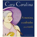 A Menina, o Cofrinho e a Vovó - Cora Coralina