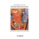 Uma História da Cultura Afro-brasileira - Wlamyra R. de Albuquerque, Walter Fraga