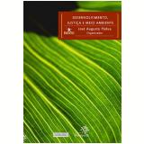 Desenvolvimento, Justiça e Meio Ambiente - José Augusto Pádua (Org.)