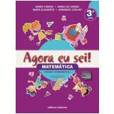 Agora Eu Sei! Matemática 3º Ano - Maria Teresa Marsico, Armando Coelho de Carvalho Neto, Maria Elisabete Martins Antunes ...
