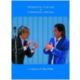 Roberto Carlos e Caetano Veloso e a Música de Tom Jobim (DVD) - Caetano Veloso, Roberto Carlos