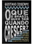 O Que o Brasil Quer Ser Quando Crescer?