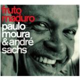 Fruto Maduro - Paulo Moura, André Sachs (CD) - Paulo Moura, André Sachs