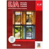 Eja Ciencias - 5ª A 8ª Serie - Ensino Fundamental Ii - Lia Kucera