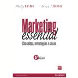 Marketing Essencial Conceitos, Estrategias E Casos - Philip Kotler