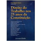 Direito Do Trabalho Nos 25 Anos Da Constitui��o - Ivan Simoes Garcia