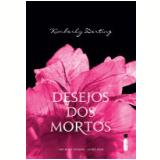 Desejos dos Mortos (Ebook) - Kimberly Derting