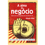 A alma do neg�cio (Ebook) - Alberto Villas