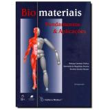 Biomateriais - Fundamentos & Aplicações - Oréfice